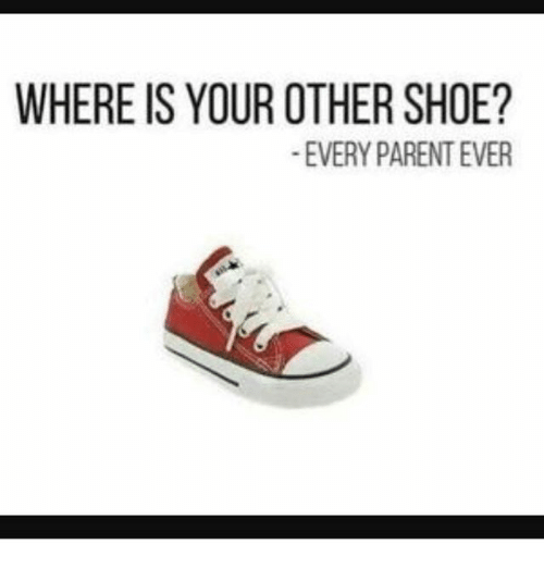 where-is-your-other-shoe-every-parent-ever-29636755